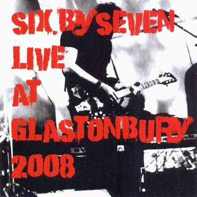 Live At Glastonbury 2008 - Six By Seven
