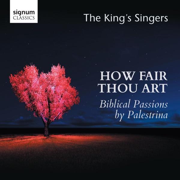 How Fair Thou Art: Biblical Passions by Giovanni Pierluigi da Palestrina