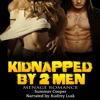 Kidnapped by 2 Men (Unabridged)