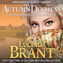 Autumn Duchess: A Georgian Historical Romance (Unabridged) - Lucinda Brant mp3 listen download