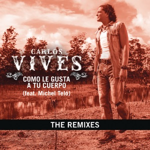 Como Le Gusta a Tu Cuerpo - The Remixes (feat. Michel Teló) - Single Mp3 Download