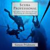 Simon Pridmore - Scuba Professional: Insights into Sport Diver Training & Operations (Unabridged) artwork