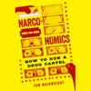 Narconomics: How to Run a Drug Cartel (Unabridged) - Tom Wainwright