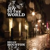 Joy To the World, Brian Houston