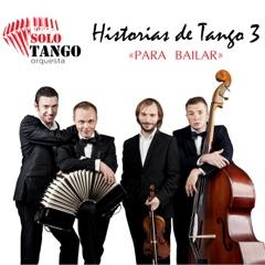 """Historias De Tango 3 """"Para Bailar"""""""