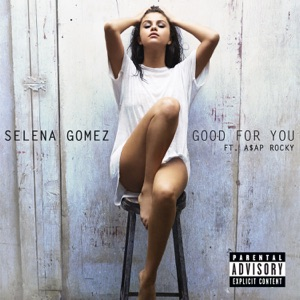 Good for You (feat. A$AP Rocky) - Single Mp3 Download