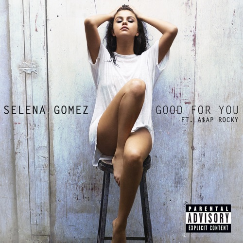 Selena Gomez - Good for You (feat. A$AP Rocky) - Single