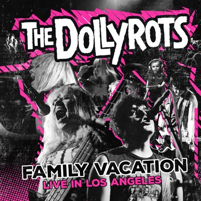 Family Vacation: Live in the Los Angeles - The Dollyrots