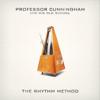 The Rhythm Method - Professor Cunningham And His Old School
