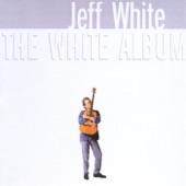 Jeff White - Little Lies