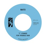 """Mato - """"T"""" Stands for Trouble (Dub)"""