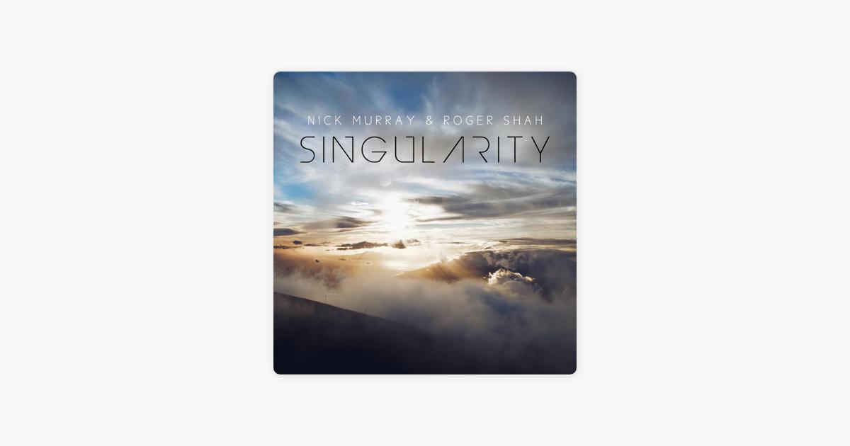 Singularity by Nick Murray & Roger Shah on Apple Music
