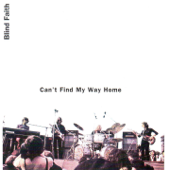 Can't Find My Way Home (feat. Steve Winwood, Eric Clapton & Ginger Baker) [Live]