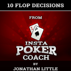 10 Flop Decisions from Insta Poker Coach (Unabridged) audiobook