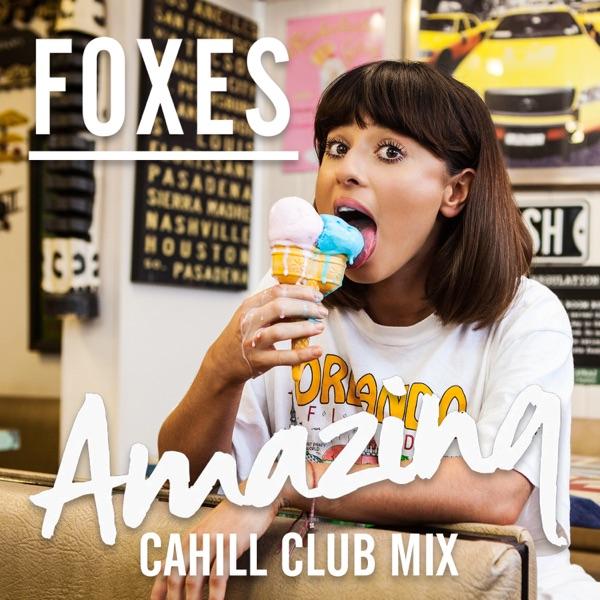 Amazing (Cahill Club Mix) - Single