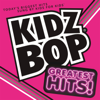 KIDZ BOP Greatest Hits! - KIDZ BOP Kids