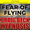 Craig Beck - Fear of Flying: Craig Beck Hypnosis artwork