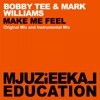 Make Me Feel - Single, Bobby Tee & Mark Williams