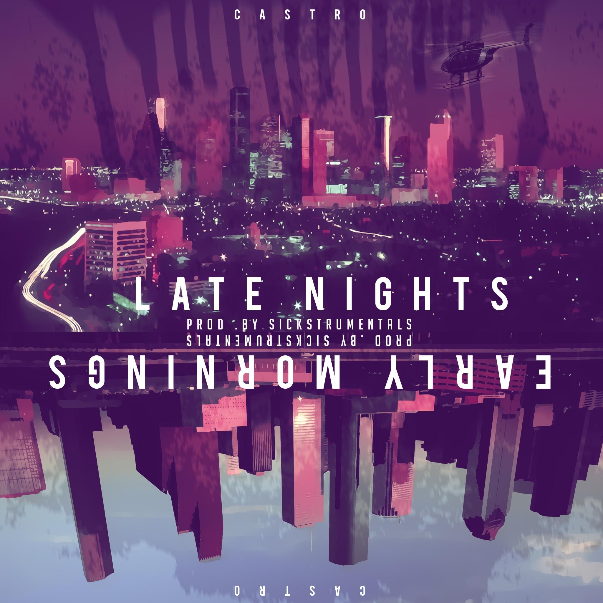 Late Nights Early Mornings - Single