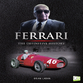 Ferrari: The Definitive History (Unabridged) audiobook