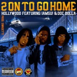 2 On To Go Home (feat. Iamsu! & Doc Dolla) - Single