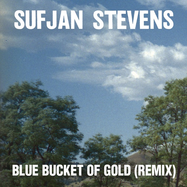 Blue Bucket of Gold (Remix) - Single