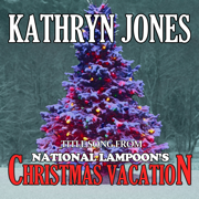 National Lampoon's Christmas Vacation: Christmas Vacation - Kathryn Jones - Kathryn Jones