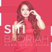 Mama Minta Pulsa-Siti Badriah