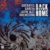 Socrates Garcia Latin Jazz Orchestra - Back Home