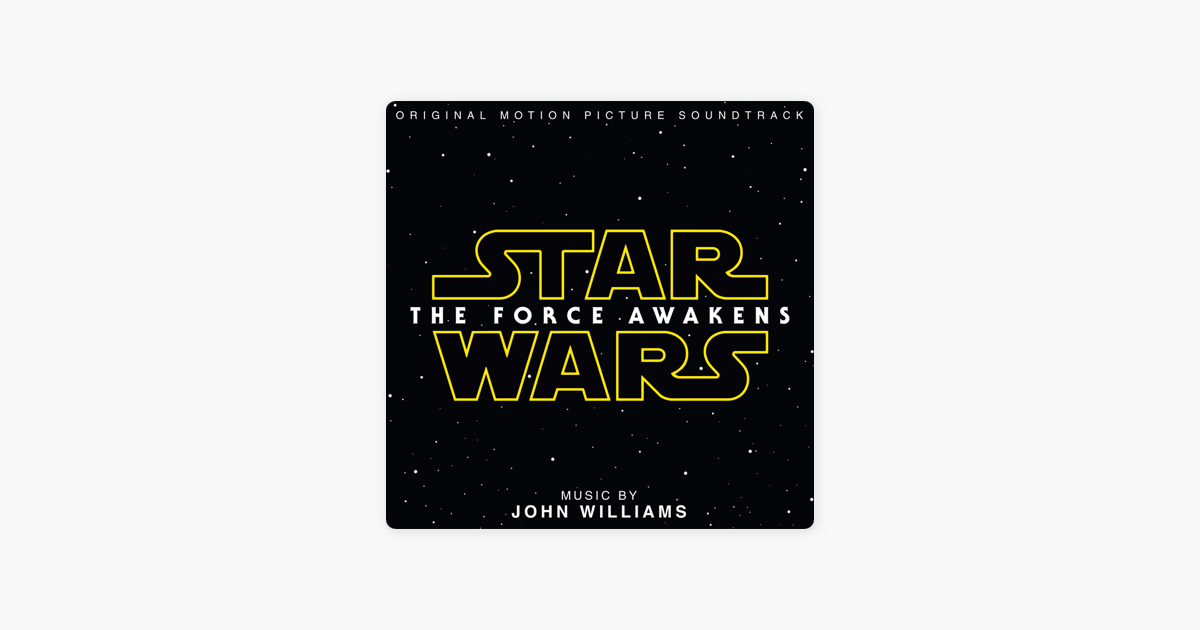 ‎Star Wars: The Force Awakens (Original Motion Picture Soundtrack) by John Williams