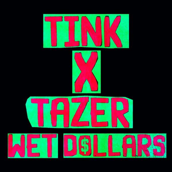 Wet Dollars (feat. Tazer) - Single - Tink