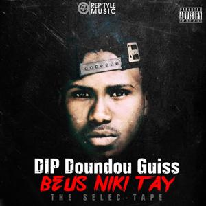 Dip Doundou Guiss - Beus Niki Tay: The Selec-Tape