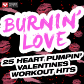 Burnin' Love: 25 Heart Pumpin' Valentines Workout Hits (Workout Music Ideal for Gym, Jogging, Running, Cycling, And Fitness)