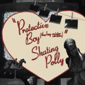 Skating Polly - Pretective Boy