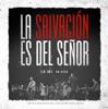 La Salvación es del Señor - La IBI & Sovereign Grace Music