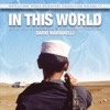 In This World (Original Motion Picture Soundtrack), Dario Marianelli