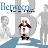 Between... Tot and Teen (Ballet Class Music for Intermediate Dancers)