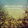 Christmas Sessions - EP, Michael King