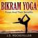 J. D. Rockefeller - Bikram Yoga: Poses and Their Benefits (Unabridged)