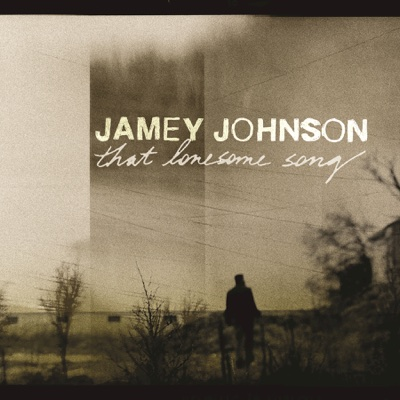 That Lonesome Song - Jamey Johnson album