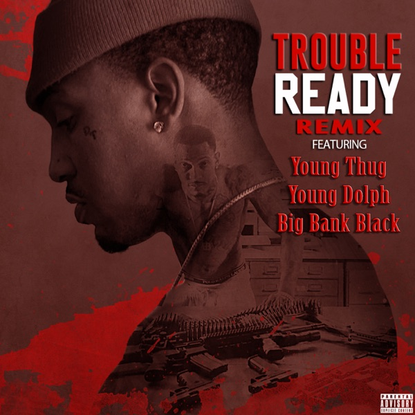 Ready (feat. Young Thug, Young Dolph & Big Bank Black) [Remix] - Single