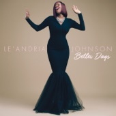 Le'Andria Johnson - Better Days (Album Version)