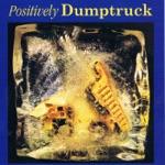 Dumptruck - Back Where I Belong