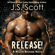 J. S. Scott - Release!: The Walker Brothers, Book 1 (Unabridged)