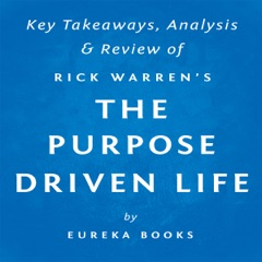 The Purpose Driven Life: What on Earth Am I Here For?, by Rick Warren  Key Takeaways, Analysis & Review (Unabridged)