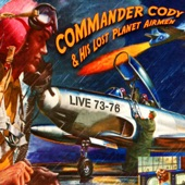 Commander Cody & His Lost Planet Airmen - Down To Seeds and Stems Again