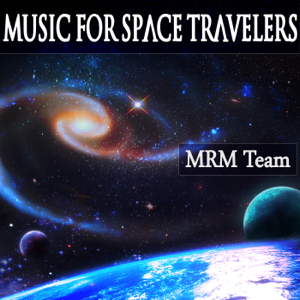 Mrm Team - Music for Space Travelers