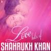 Love Hits of Shahrukh Khan