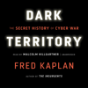 Fred Kaplan - Dark Territory: The Secret History of Cyber War (Unabridged)  artwork