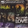 All for Love, Planetshakers